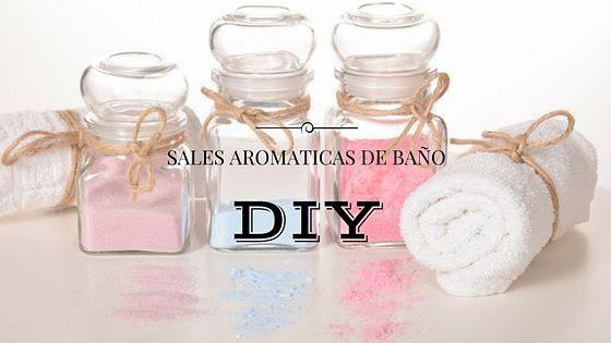 DIY: SALES AROMATICAS DE BAÑO